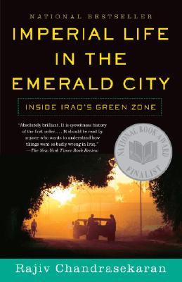 Imperial Life in the Emerald City By Chandrasekaran, Rajiv