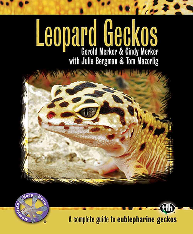 Leopard Geckos By Merker, Gerold/ Merker, Cindy/ Bergman, Julie/ Mazorlig, Tom